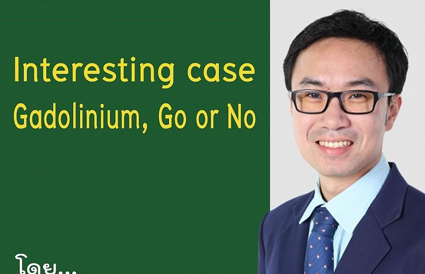 Interesting case: Gadolinium, Go or No