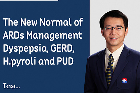 The New Normal of ARDs Management Dyspepsia, GERD, H.pyroli and PUD