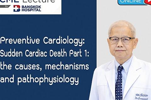 Preventive Cardiology: Sudden Cardiac Death Part 1: the causes, mechanisms and pathophysiology