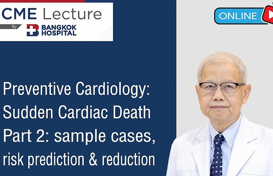 Preventive Cardiology: Sudden Cardiac Death Part 2: sample cases, risk prediction & reduction