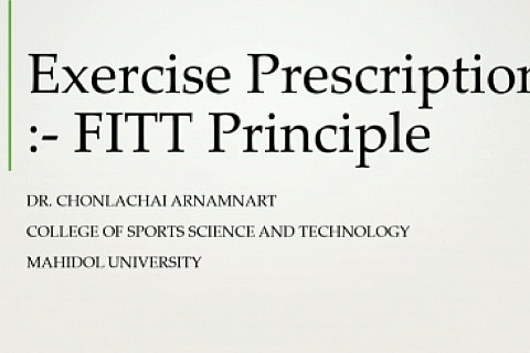 (Healty Living) Exercise Prescription - FITT Principle :ดร.ชลชัย อานามนารถ