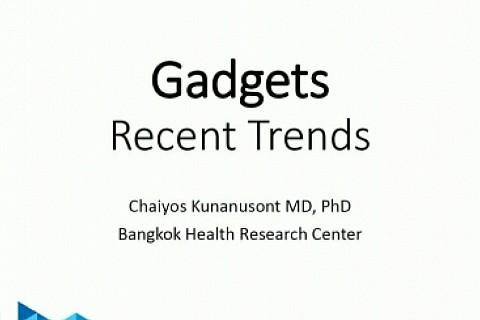 (Healty Living) Gadgets - Recent Trends :นพ.ชัยยศ คุณานุสนธิ์